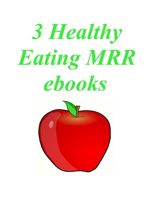 Product picture 3 MRR ebooks on Healthy Eating + Bonuses
