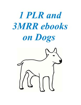 Product picture 1 PLR and 3 MRR ebooks on Dogs + Bonuses